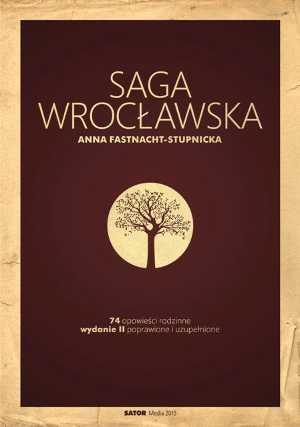 """""""Saga wrocławska"""" – opowieść jak najbardziej prawdziwa"""